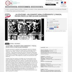 La coutume : un concept venu d'Hérodote ? / Pascal Payen (texte lu par Olivier Guerrier) - Université Toulouse II-le Mirail