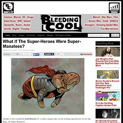What If The Super-Heroes Were Super-Manatees?