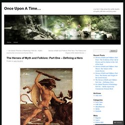 The Heroes of Myth and Folklore: Part One – Defining a Hero | Once Upon A Time…