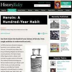 Heroin: A Hundred-Year Habit