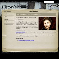 The Heroine and the Holocaust - Teachers - History's HEROES from E2BN