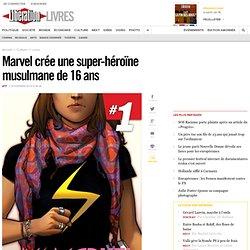 Marvel crée une super-héroïne musulmane de 16ans