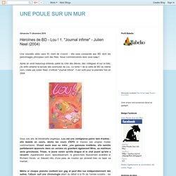 """UNE POULE SUR UN MUR: Héroïnes de BD - Lou ! 1. """"Journal infime"""" - Julien Neel (2004)"""