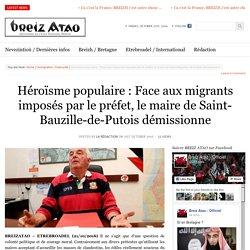 Héroïsme populaire : Face aux migrants imposés par le préfet, le maire de Saint-Bauzille-de-Putois démissionne