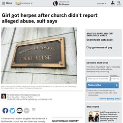 Girl got herpes after church didn't report alleged abuse, suit says