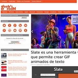 Slate es una herramienta web que permite crear GIF animados de texto