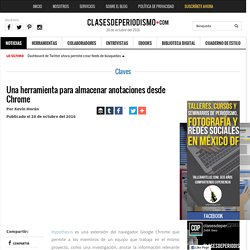 Una herramienta para almacenar anotaciones desde Chrome - Clases de Periodismo
