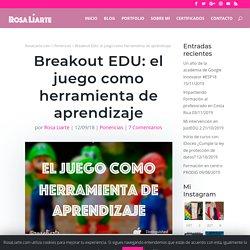 Breakout EDU: el juego como herramienta de aprendizaje