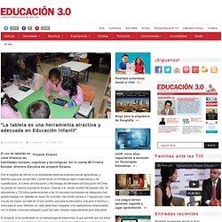 """""""La tableta es una herramienta atractiva y adecuada en Educación Infantil"""""""