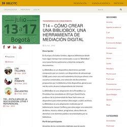 T14 - Cómo crear una BiblioBox, una herramienta de mediación digital » BiblioticBibliotic