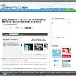 yutzu, herramienta colaborativa para recolectar, compartir y publicar contenido multimedia