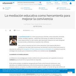 La mediación educativa como herramienta para mejorar la convivencia