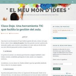 Class Dojo. Una herramienta TIC que facilita la gestión del aula. – * El meu món d'idees *