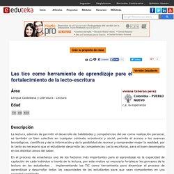 LAS TICs COMO HERRAMIENTA DE APRENDIZAJE PARA EL FORTALECIMIENTO DE LA LECTO-ESCRITURA