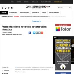 Prueba esta poderosa herramienta para crear videos interactivos - Clases de Periodismo