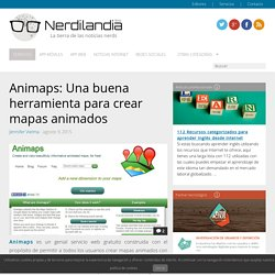 Animaps: Una buena herramienta para crear mapas animados