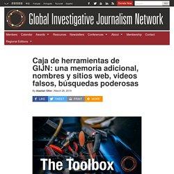 Caja de herramientas de GIJN: una memoria adicional, nombres y sitios web, videos falsos, búsquedas poderosas
