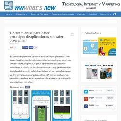 2 herramientas para hacer prototipos de aplicaciones sin saber programar
