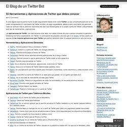 55 Herramientas y Aplicaciones de Twitter que debes conocer « El Blog de un Twitter Bot