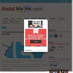 15 herramientas para aprovechar al máximo tu cuenta de Twitter