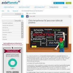 Cinco herramientas TIC para crear nubes de palabras -aulaPlaneta