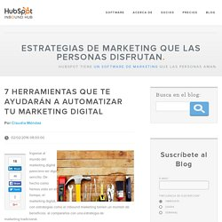 7 herramientas que te ayudarán a automatizar tu marketing digital