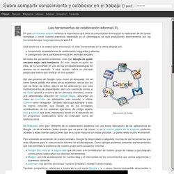 Sobre compartir conocimiento y colaborar en el trabajo: Las herramientas de colaboración informal (II).