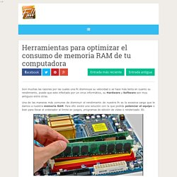 Herramientas para optimizar el consumo de memoria RAM de tu computadora ~ Full aprendizaje