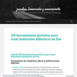 150 herramientas gratuitas para crear materiales didácticos on line – juandon. Innovación y conocimiento