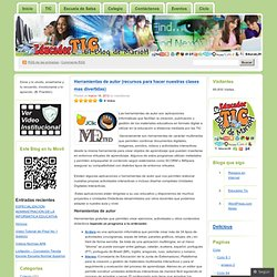 Herramientas de autor (recursos para hacer nuestras clases mas divertidas) « Educador Tic