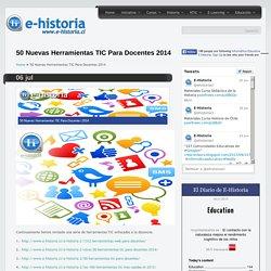 50 Nuevas Herramientas TIC Para Docentes 2014- Un portal de historia y TIC