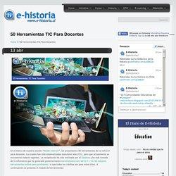 50 Herramientas TIC Para Docentes- Un portal de historia y TIC