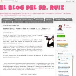 EL BLOG DEL SR. RUIZ: HERRAMIENTAS PARA EDITAR VÍDEOS EN EL IES LOS SAUCES