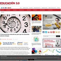 10 herramientas educativas para que los docentes ahorren tiempo