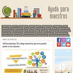 100 herramientas TIC y blogs educativos que no te puedes perder si eres docente