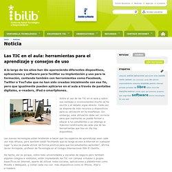 Las TIC en el aula: herramientas para el aprendizaje y consejos de uso: bilib - Centro de Apoyo Tecnológico a Emprendedores