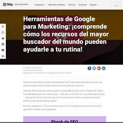 7 herramientas de Google para usar en tu estrategia de Marketing