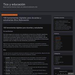 100 herramientas digitales para docentes y estudiantes #tics #educación