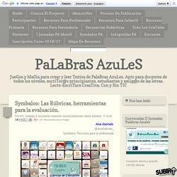 PaLaBraS AzuLeS: Symbaloo: Las Rúbricas, herramientas para la evaluación.