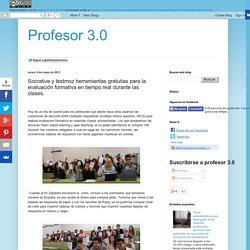 Profesor 3.0: Socrative y testmoz herramientas gratuitas para la evaluación formativa en tiempo real durante las clases.