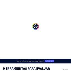 HERRAMIENTAS PARA EVALUAR by Juan Luis Galiano on Genially