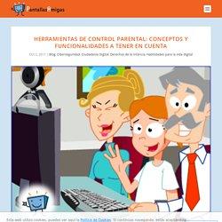 Herramientas de control parental: conceptos y funcionalidades a tener en cuenta