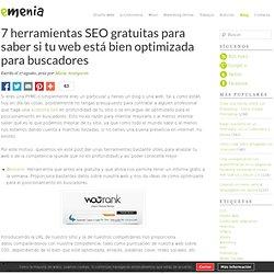 7 herramientas SEO gratuitas para saber si tu web está bien optimizada para buscadores - emenia.es