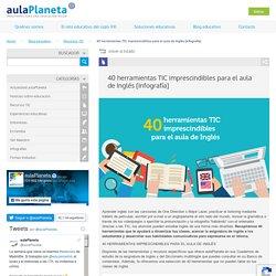 40 herramientas TIC imprescindibles para el aula de Inglés