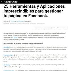 25 Herramientas y Aplicaciones imprescindibles para gestionar tu página en Facebook.