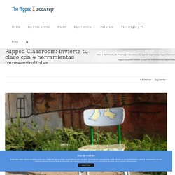 Flipped Classroom: invierte tu clase con 4 herramientas imprescindibles
