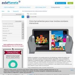Cinco herramientas para crear revistas escolares interactivas – aulaPlaneta