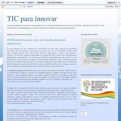 Las TIC y su utilización en la educación : 20 Herramientas para crear actividades educativas interactivas
