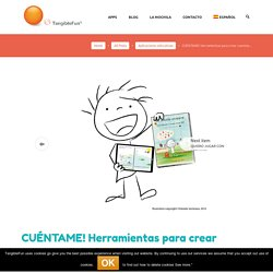 CUÉNTAME! Herramientas para crear cuentos digitales e interactivos. - TangibleFun®