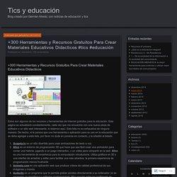 +300 Herramientas y Recursos Gratuitos Para Crear Materiales Educativos Didacticos #tics #educación